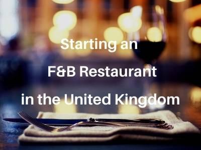Starting an F&B Restaurant in the United Kingdom
