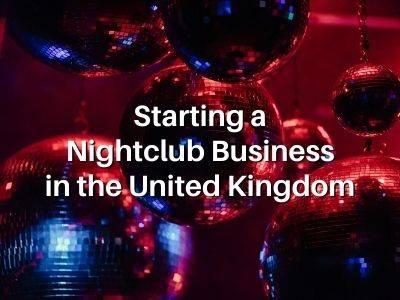 Starting a Nightclub Business in the United Kingdom